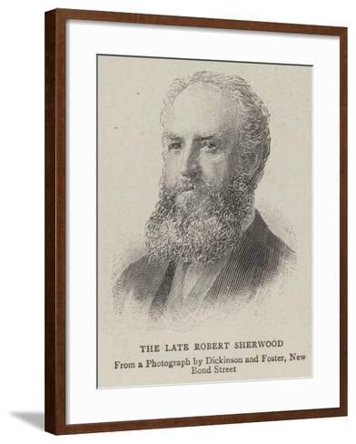 The Late Robert Sherwood--Framed Art Print