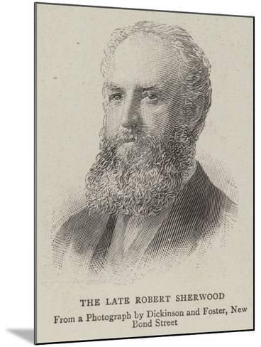 The Late Robert Sherwood--Mounted Giclee Print