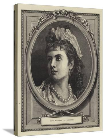 Miss Neilson as Rebecca--Stretched Canvas Print
