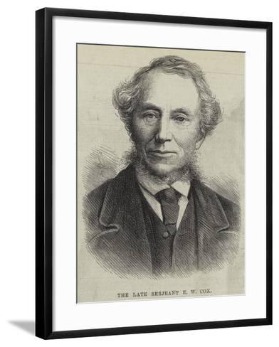 The Late Serjeant E W Cox--Framed Art Print