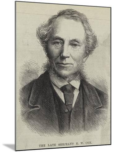 The Late Serjeant E W Cox--Mounted Giclee Print