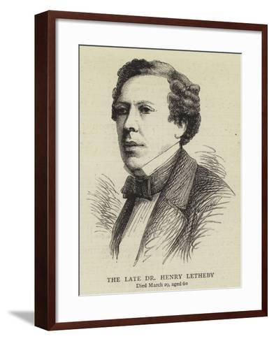 The Late Dr Henry Letheby--Framed Art Print