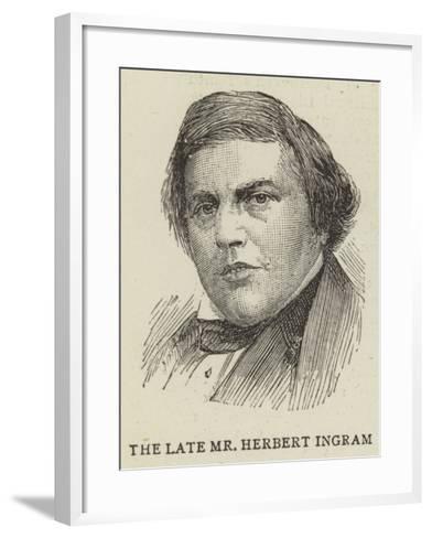 The Late Mr Herbert Ingram--Framed Art Print