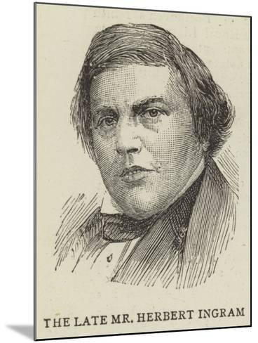 The Late Mr Herbert Ingram--Mounted Giclee Print