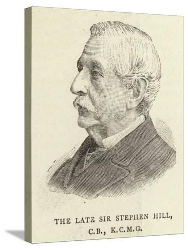 The Late Sir Stephen Hill--Stretched Canvas Print