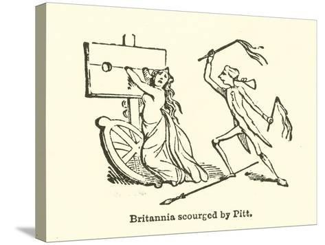 Britannia Scourged by Pitt--Stretched Canvas Print