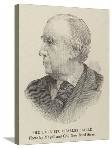 The Late Sir Charles Halle--Stretched Canvas Print