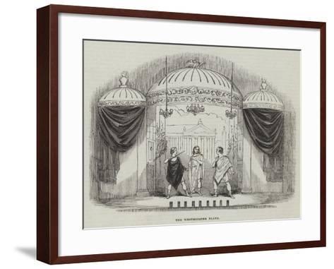 The Westminster Plays--Framed Art Print