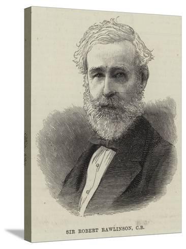 Sir Robert Rawlinson--Stretched Canvas Print
