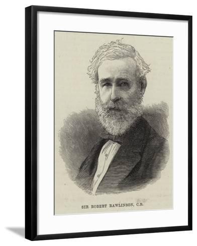Sir Robert Rawlinson--Framed Art Print