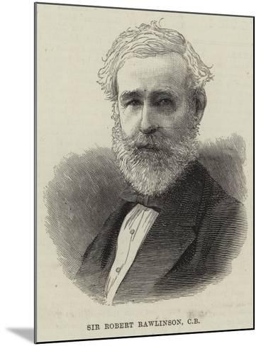 Sir Robert Rawlinson--Mounted Giclee Print