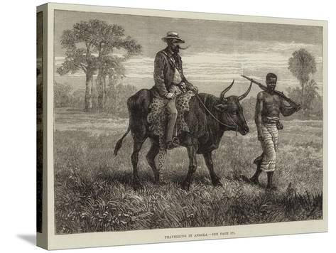 Travelling in Angola--Stretched Canvas Print