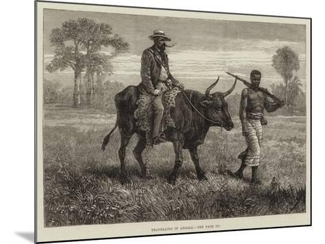 Travelling in Angola--Mounted Giclee Print