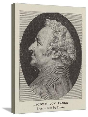 Leopold Von Ranke--Stretched Canvas Print