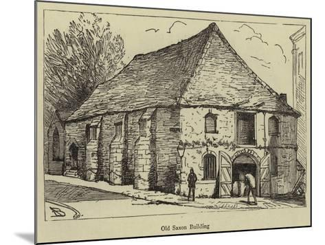 Old Saxon Building--Mounted Giclee Print