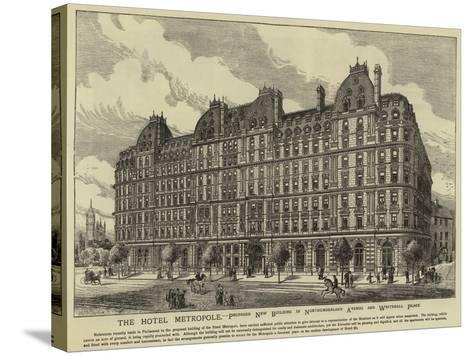 The Hotel Metropole--Stretched Canvas Print