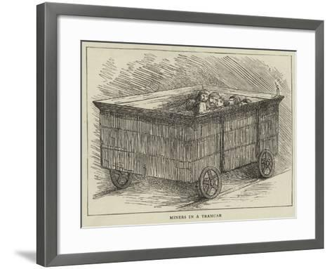 Miners in a Tramcar--Framed Art Print
