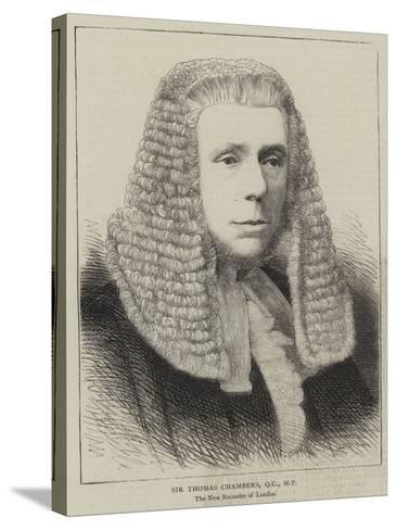 Sir Thomas Chambers--Stretched Canvas Print