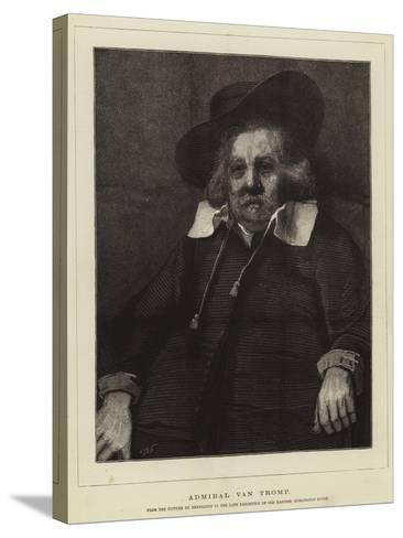 Admiral Van Tromp--Stretched Canvas Print