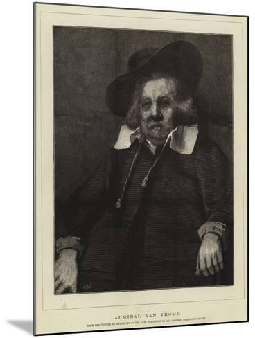 Admiral Van Tromp--Mounted Giclee Print