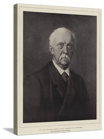 The Late Professor Hermann Ludwig Ferdinand Von Helmholtz--Stretched Canvas Print