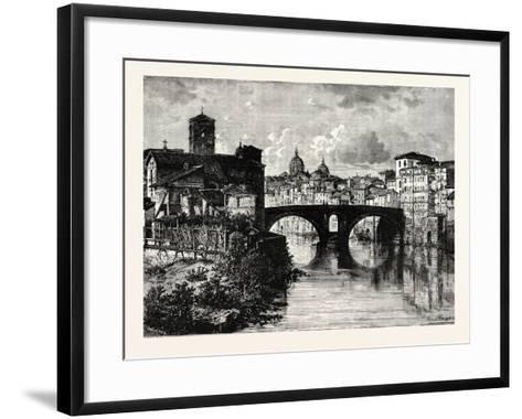 The Island in the Tiber and Bridge of Quattro Capt. Rome Italy--Framed Art Print