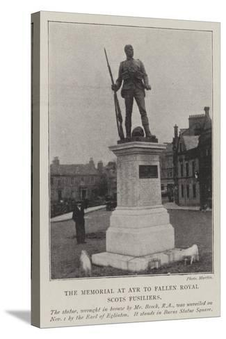 The Memorial at Ayr to Fallen Royal Scots Fusiliers--Stretched Canvas Print