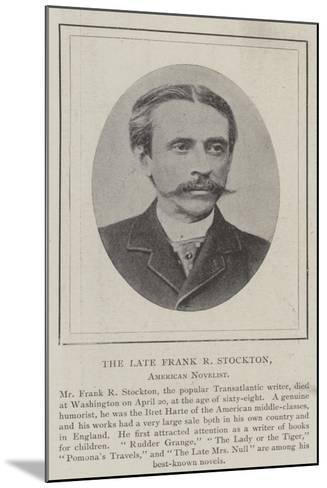 The Late Frank R Stockton, American Novelist--Mounted Giclee Print