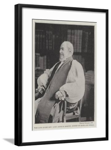 The Late Right Reverend Lord Arthur Hervey, Bishop of Bath and Wells--Framed Art Print