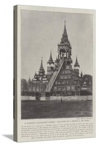 A Burmese Cremation Tower, the Pyre of a Hpongyi, or Saint--Stretched Canvas Print