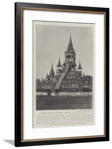 A Burmese Cremation Tower, the Pyre of a Hpongyi, or Saint--Framed Art Print
