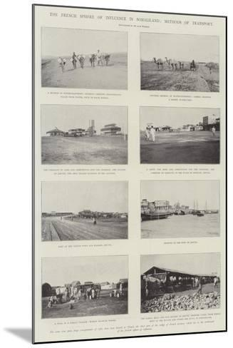 The French Sphere of Influence in Somaliland, Methods of Transport--Mounted Giclee Print