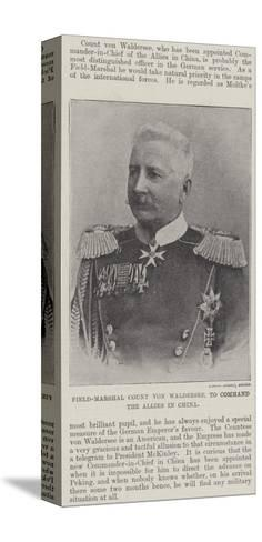 Field-Marshal Count Von Waldersee, to Command the Allies in China--Stretched Canvas Print