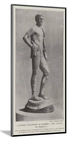 The Recent Discovery at Pompeii, the Statue of Perseus--Mounted Giclee Print