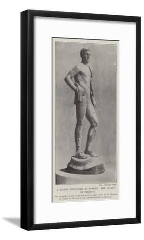 The Recent Discovery at Pompeii, the Statue of Perseus--Framed Art Print