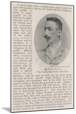 Mr Edgar Wallace, War-Correspondent of the Daily Mail--Mounted Giclee Print