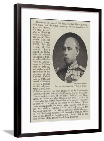 The Late General Sir J Talbot Airey--Framed Art Print