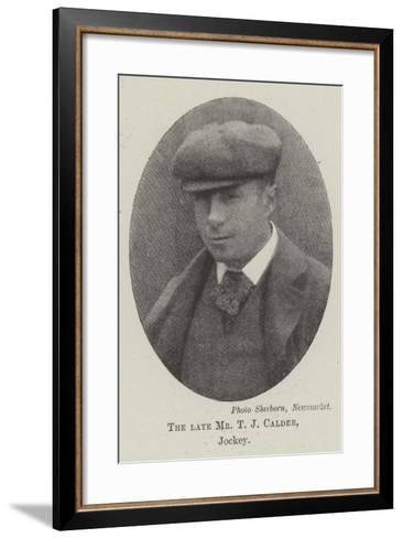 The Late Mr T J Calder, Jockey--Framed Art Print