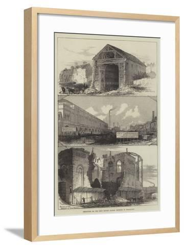 Demolitions for the Great Eastern Railway Extension to Broad-Street--Framed Art Print