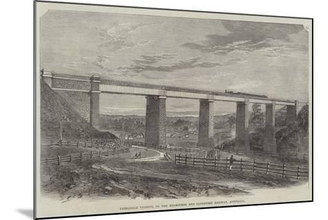 Tarradale Viaduct, on the Melbourne and Sandhurst Railway, Australia--Mounted Giclee Print