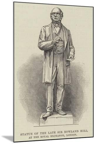 Statue of the Late Sir Rowland Hill, at the Royal Exchange, London--Mounted Giclee Print