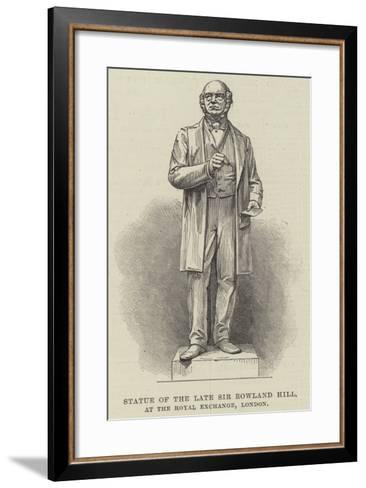Statue of the Late Sir Rowland Hill, at the Royal Exchange, London--Framed Art Print