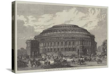 The Central Hall of Arts and Sciences, to Be Erected at Kensington--Stretched Canvas Print