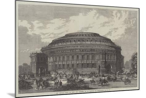 The Central Hall of Arts and Sciences, to Be Erected at Kensington--Mounted Giclee Print