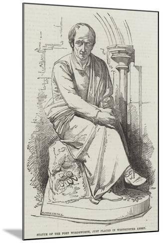 Statue of the Poet Wordsworth, Just Placed in Westminster Abbey--Mounted Giclee Print