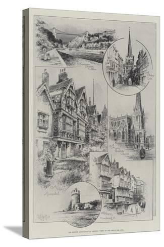 The British Association at Bristol, Views in and About the City--Stretched Canvas Print
