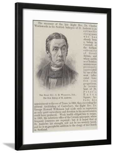 The Right Reverend G H Wilkinson, Dd, the New Bishop of St Andrews--Framed Art Print