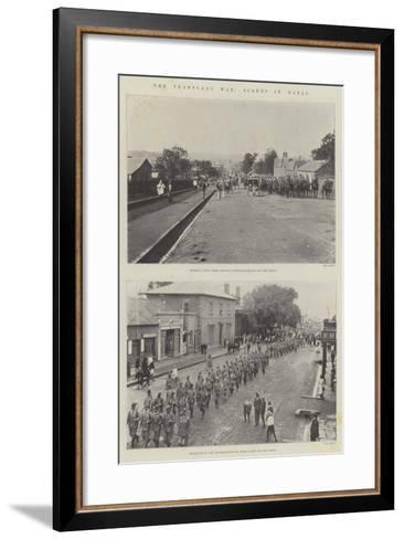 The Transvaal War, Scenes in Natal--Framed Art Print