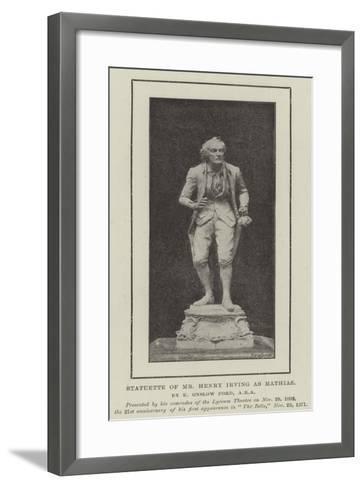 Statuette of Mr Henry Irving as Mathias--Framed Art Print