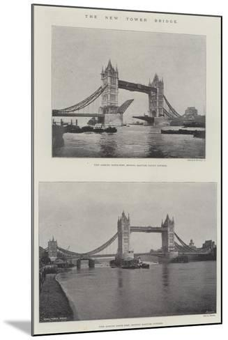 The New Tower Bridge--Mounted Giclee Print